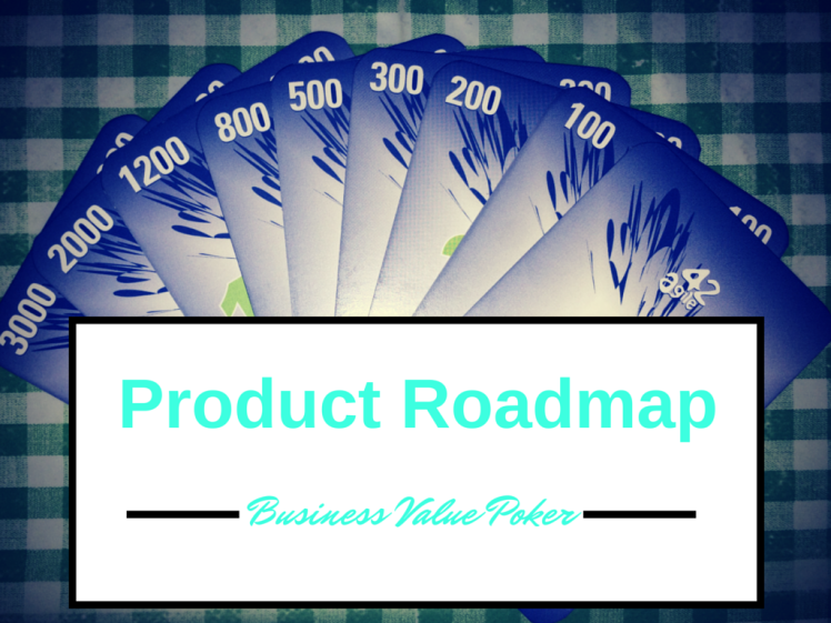 Product Roadmap with Business Value Poker